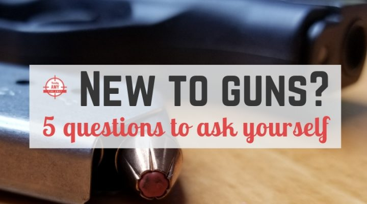 New to Guns? 5 Questions to Ask Yourself