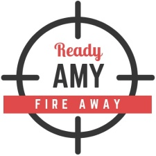 Ready, Amy, Fire Away