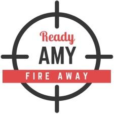 Ready, Amy, Fire Away