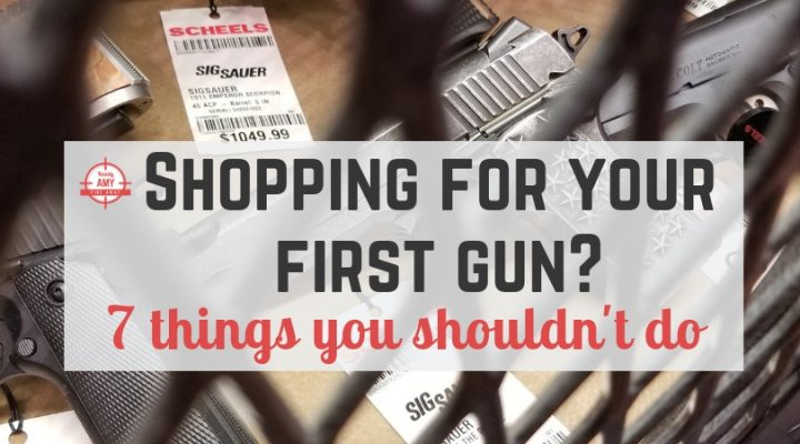 Shopping for your first gun? Here are 7 things you shouldn't do…