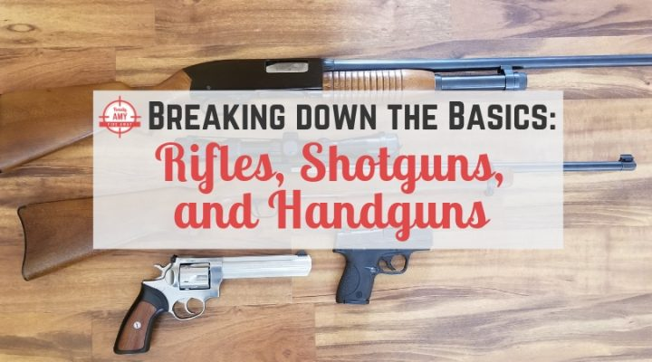 Breaking down the basics: rifles, shotguns, and handguns