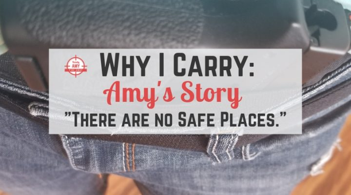 Why I Carry: the myth of safe places